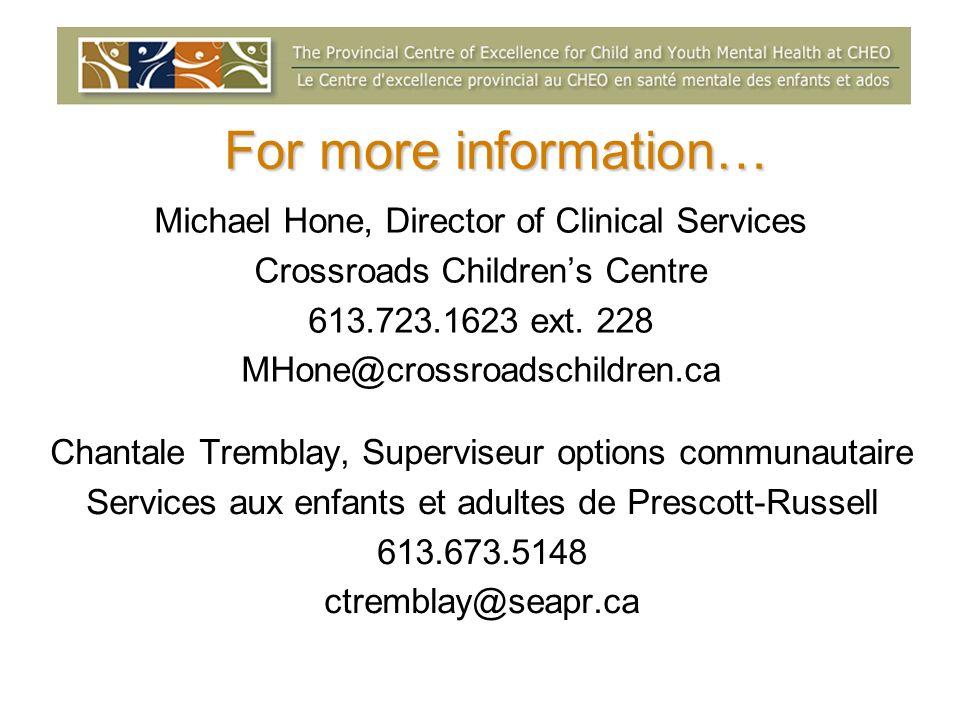 For more information… Michael Hone, Director of Clinical Services Crossroads Childrens Centre 613.723.1623 ext. 228 MHone@crossroadschildren.ca Chanta