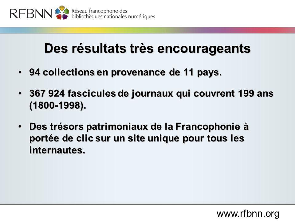 www.rfbnn.org 94 collections en provenance de 11 pays.94 collections en provenance de 11 pays. 367 924 fascicules de journaux qui couvrent 199 ans (18