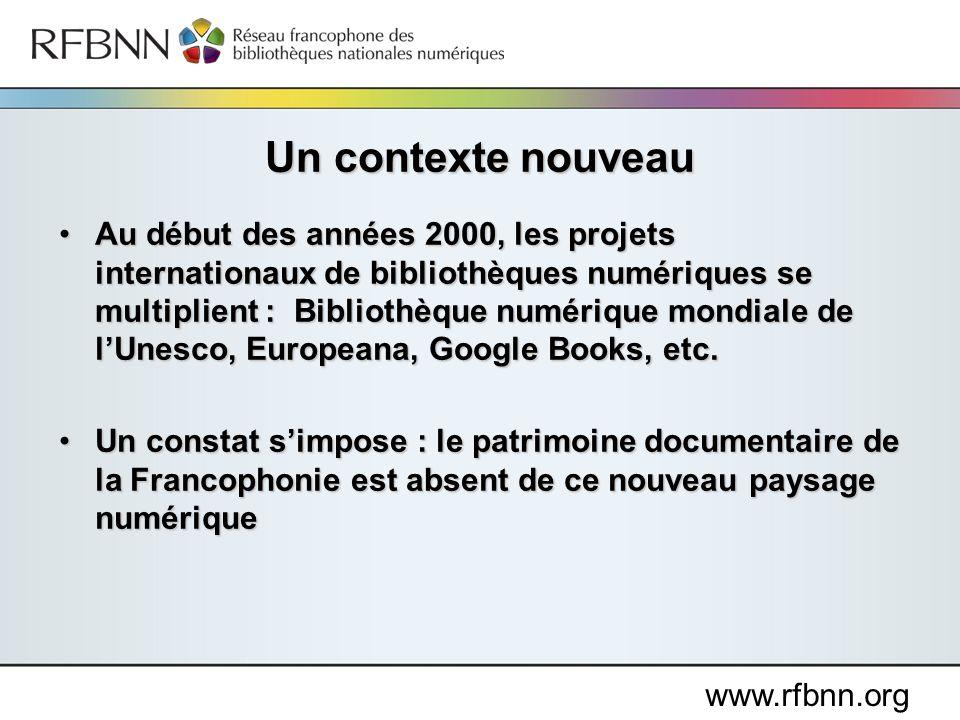 www.rfbnn.org À la suggestion de la Bibliothèque nationale de France, la création dun Réseau francophone des bibliothèques nationales numériques (RFBNN)À la suggestion de la Bibliothèque nationale de France, la création dun Réseau francophone des bibliothèques nationales numériques (RFBNN) Une réponse à ce constat: