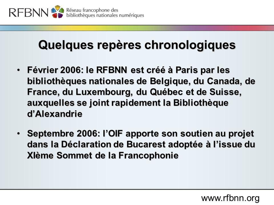 www.rfbnn.org Février 2006: le RFBNN est créé à Paris par les bibliothèques nationales de Belgique, du Canada, de France, du Luxembourg, du Québec et