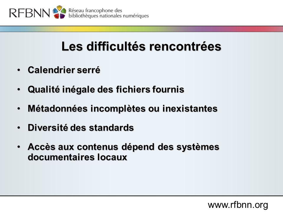 www.rfbnn.org Calendrier serréCalendrier serré Qualité inégale des fichiers fournisQualité inégale des fichiers fournis Métadonnées incomplètes ou ine
