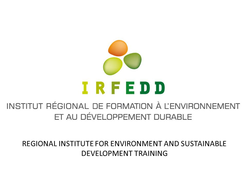 REGIONAL INSTITUTE FOR ENVIRONMENT AND SUSTAINABLE DEVELOPMENT TRAINING