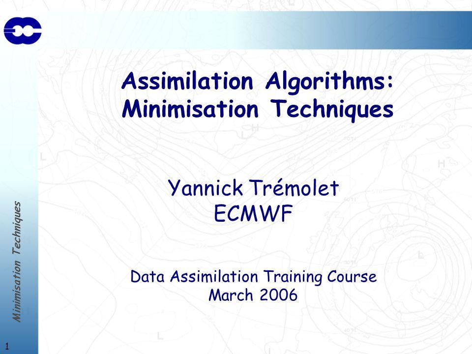 Minimisation Techniques 2 4D Variational Data Assimilation