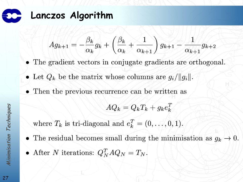 Minimisation Techniques 27 Lanczos Algorithm