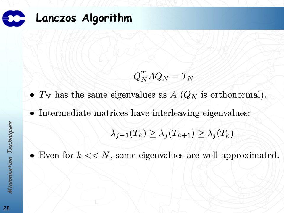 Minimisation Techniques 28 Lanczos Algorithm