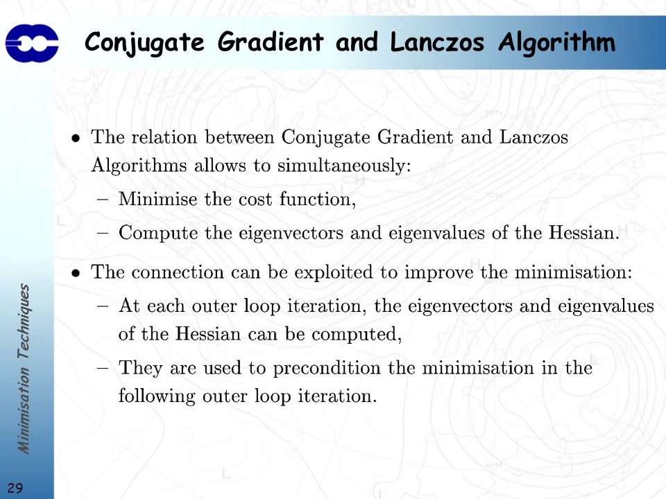 Minimisation Techniques 29 Conjugate Gradient and Lanczos Algorithm