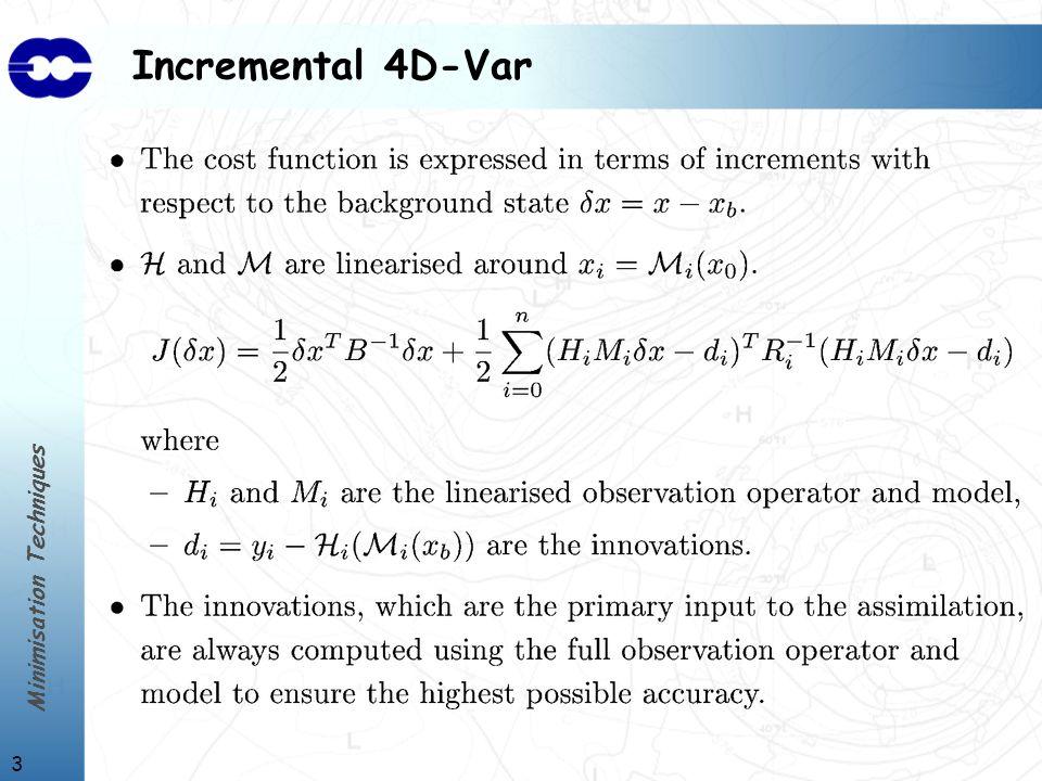 Minimisation Techniques 34 4D-Var Cost function reduction Variational Quality Control