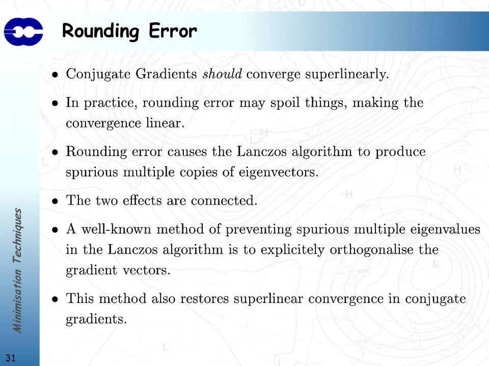 Minimisation Techniques 31 Rounding Error