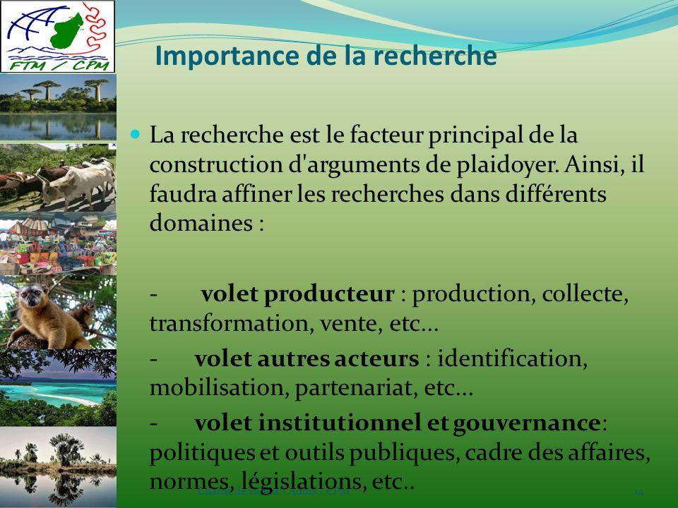 Chaîne de valeur - Addis / CPM14 Importance de la recherche La recherche est le facteur principal de la construction d arguments de plaidoyer.