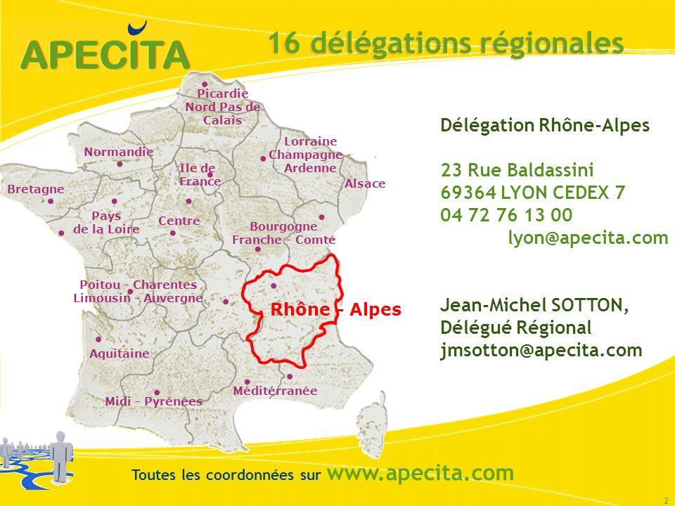16 délégations régionales 2 Délégation Rhône-Alpes 23 Rue Baldassini 69364 LYON CEDEX 7 04 72 76 13 00 lyon@apecita.com Jean-Michel SOTTON, Délégué Ré