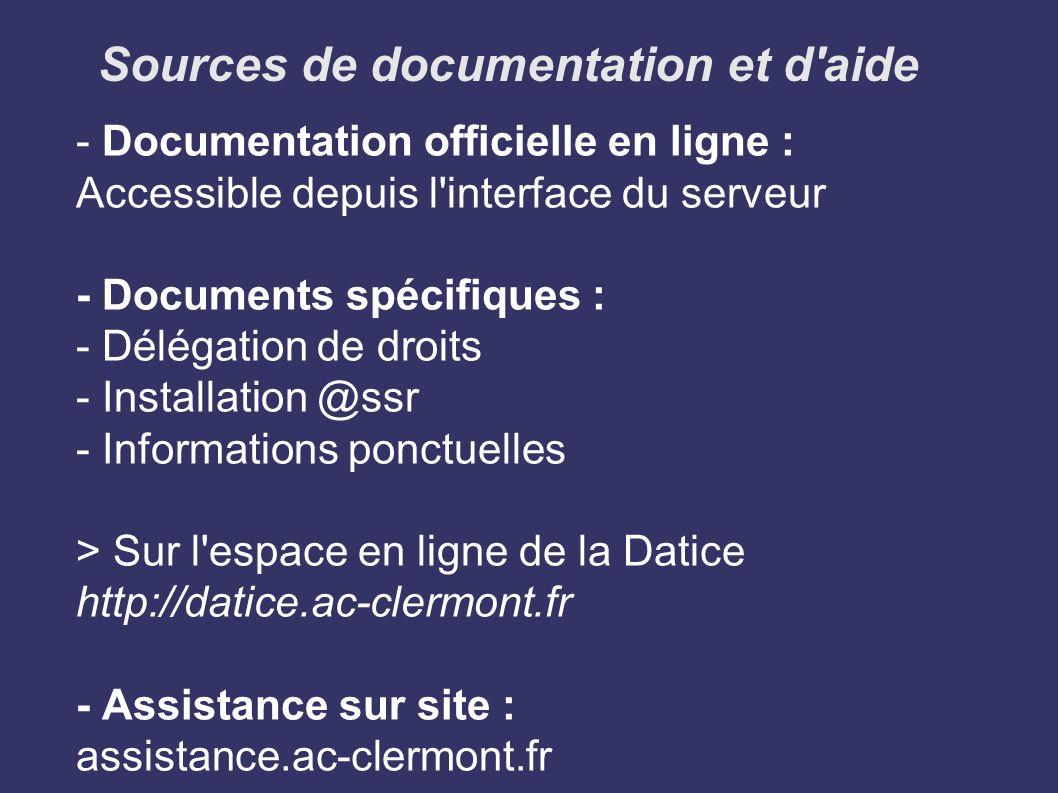 Sources de documentation et d'aide - Documentation officielle en ligne : Accessible depuis l'interface du serveur - Documents spécifiques : - Délégati