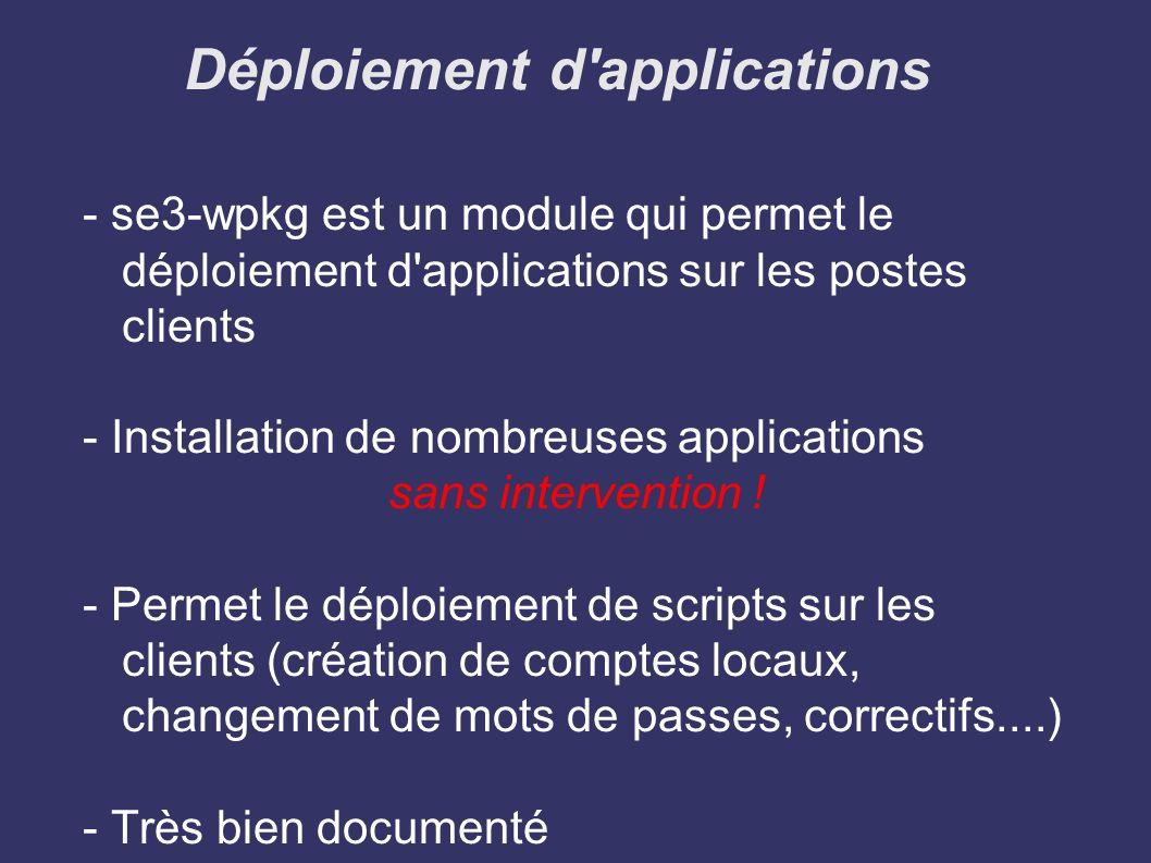 Déploiement d applications : A déployer en priorité - uphclean et delprofil préviennent l accumulation des profils locaux sur les postes - usbdlm règle le problème d attribution de lettres aux lecteurs usb externes - Déploiement simultané de Firefox et Flashplayer (mises à jour ultérieures faciles) - Openoffice (pas de licence à accepter, mises à jour faciles) -...................