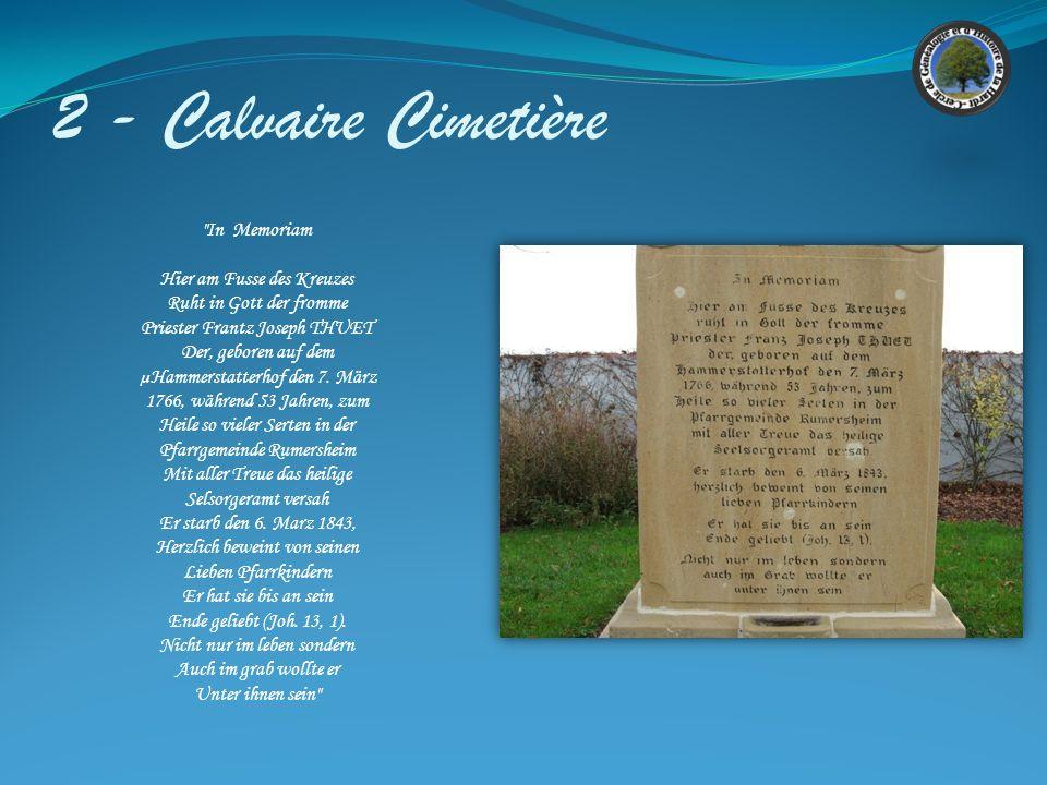 2 - Calvaire Cimetière In Memoriam Hier am Fusse des Kreuzes Ruht in Gott der fromme Priester Frantz Joseph THUET Der, geboren auf dem µHammerstatterhof den 7.