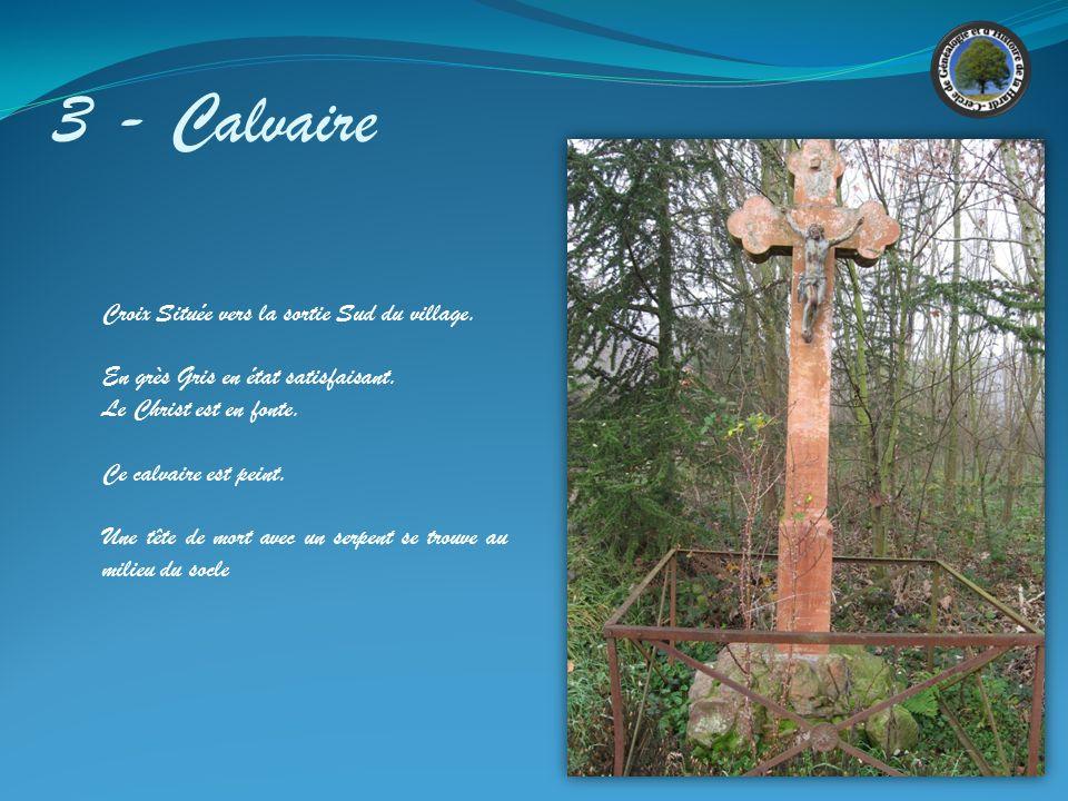 3 - Calvaire Croix Située vers la sortie Sud du village.