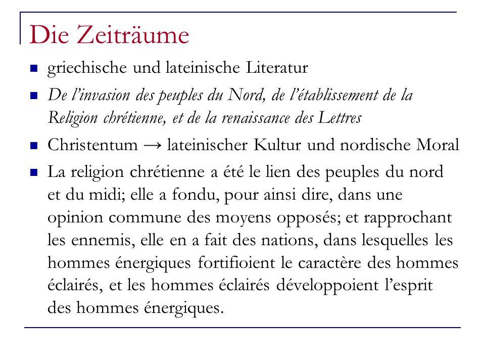 Die Zeiträume griechische und lateinische Literatur De linvasion des peuples du Nord, de létablissement de la Religion chrétienne, et de la renaissanc