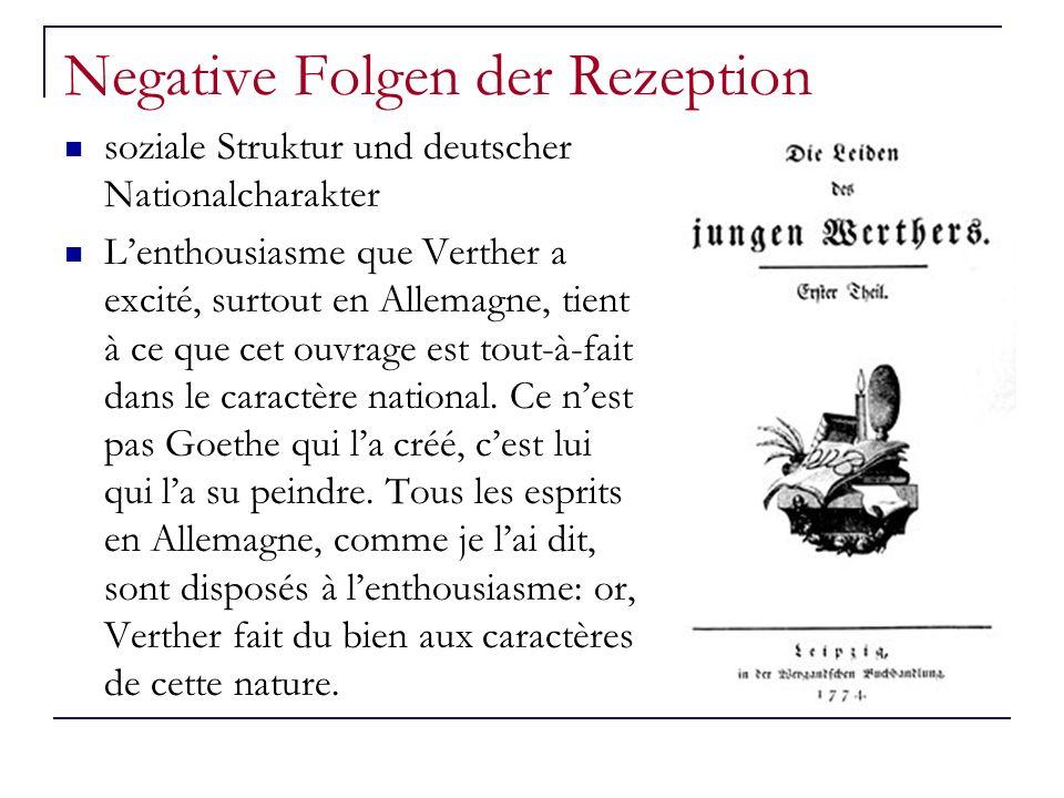 Negative Folgen der Rezeption soziale Struktur und deutscher Nationalcharakter Lenthousiasme que Verther a excité, surtout en Allemagne, tient à ce qu