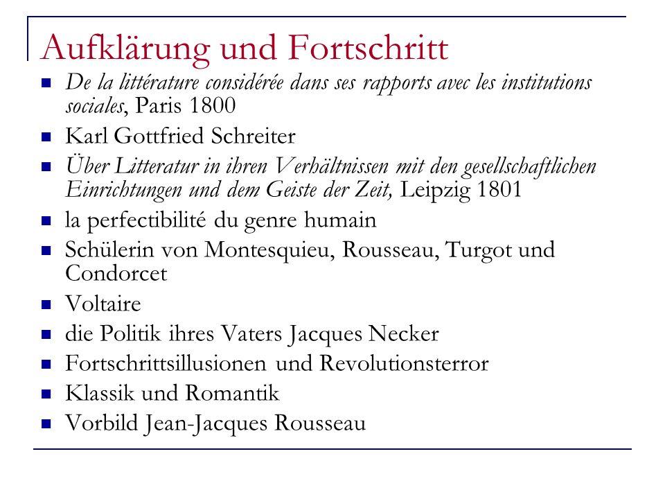 Aufklärung und Fortschritt De la littérature considérée dans ses rapports avec les institutions sociales, Paris 1800 Karl Gottfried Schreiter Über Lit