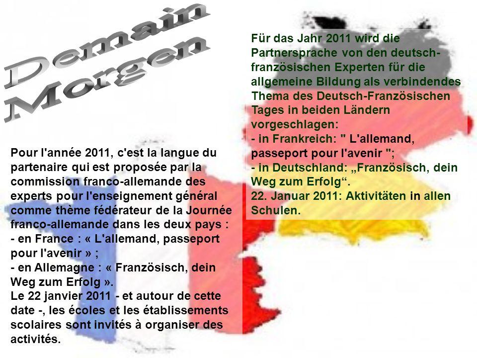 Pour l'année 2011, c'est la langue du partenaire qui est proposée par la commission franco-allemande des experts pour l'enseignement général comme thè