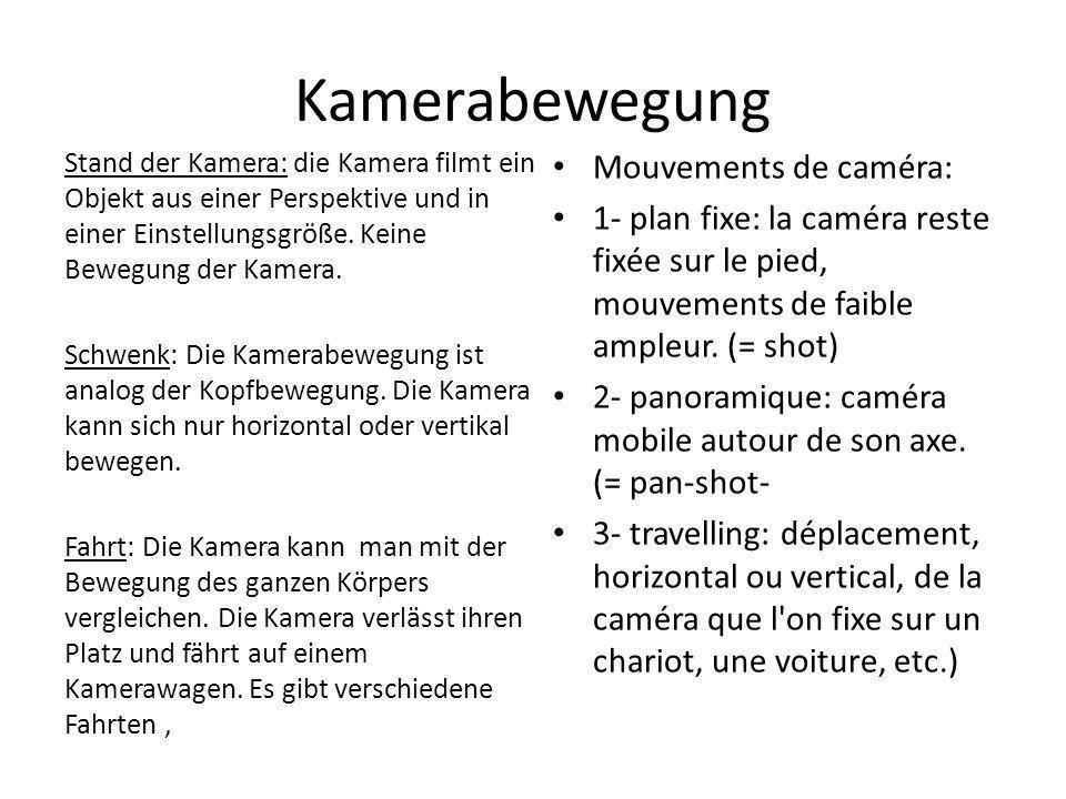 Kamerabewegung Stand der Kamera: die Kamera filmt ein Objekt aus einer Perspektive und in einer Einstellungsgröße. Keine Bewegung der Kamera. Schwenk:
