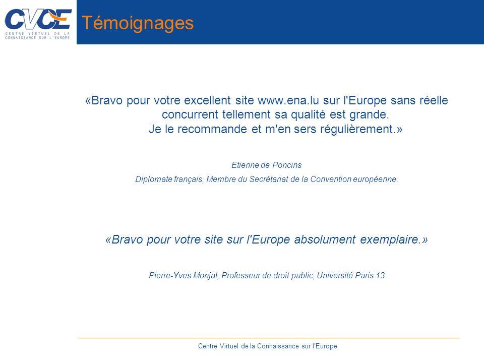 Témoignages «Bravo pour votre excellent site www.ena.lu sur l Europe sans réelle concurrent tellement sa qualité est grande.