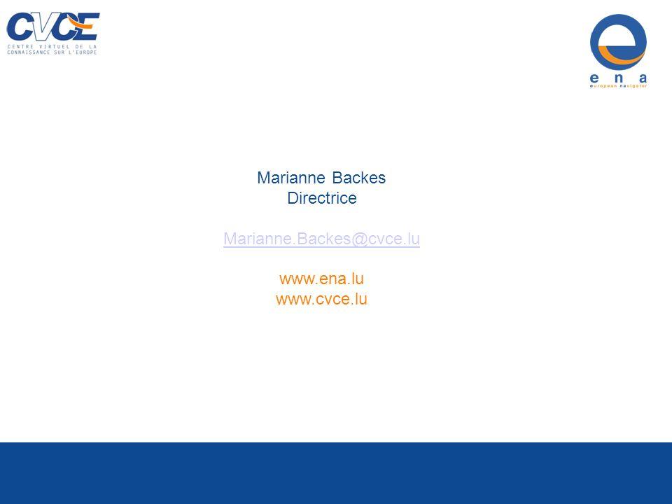Marianne Backes Directrice Marianne.Backes@cvce.lu www.ena.lu www.cvce.lu Centre Virtuel de la Connaissance sur l Europe