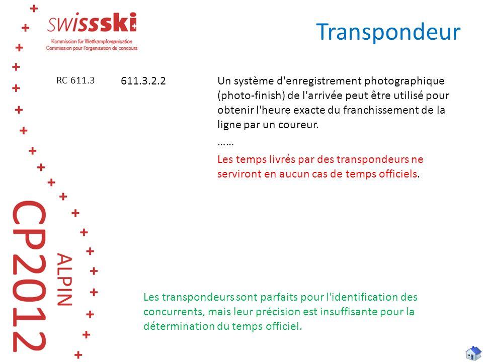 Transpondeur 611.3.2.2Un système d'enregistrement photographique (photo-finish) de l'arrivée peut être utilisé pour obtenir l'heure exacte du franchis