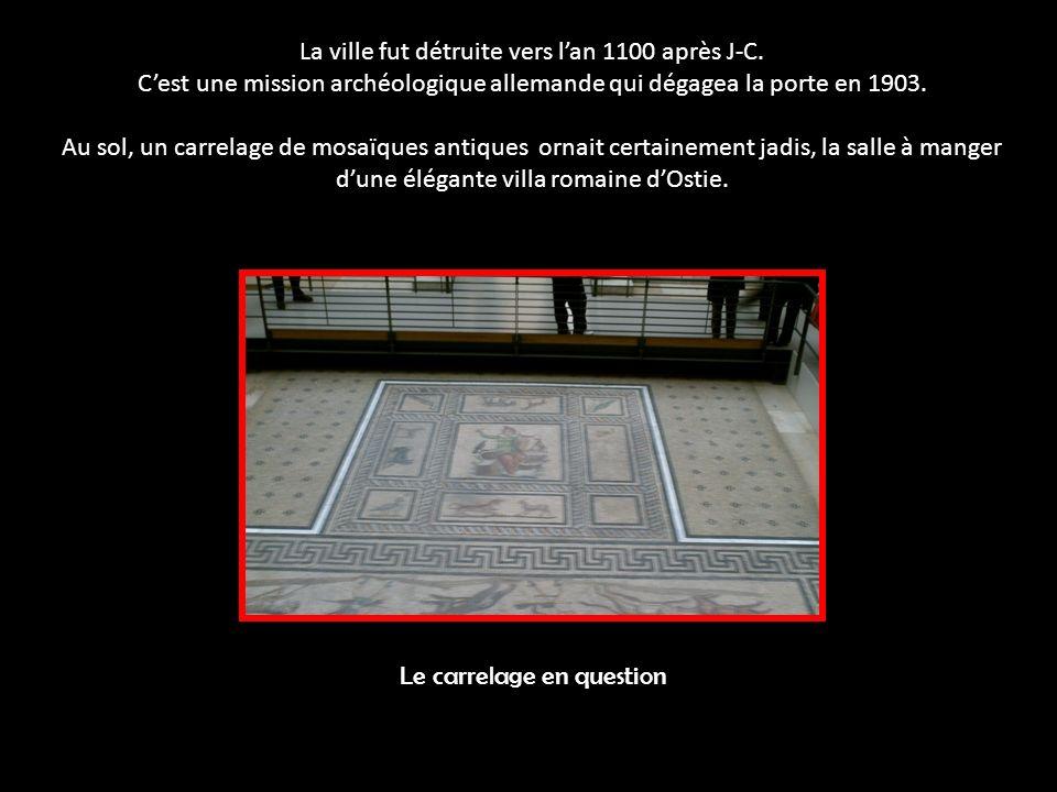 La ville fut détruite vers lan 1100 après J-C.