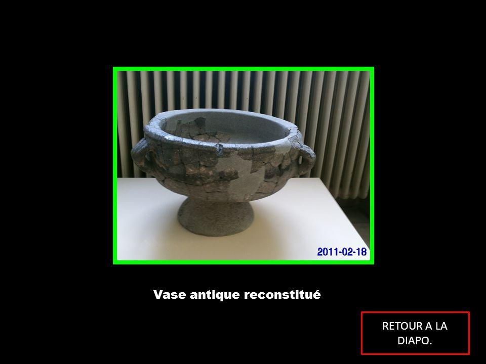 Vase antique reconstitué RETOUR A LA DIAPO.