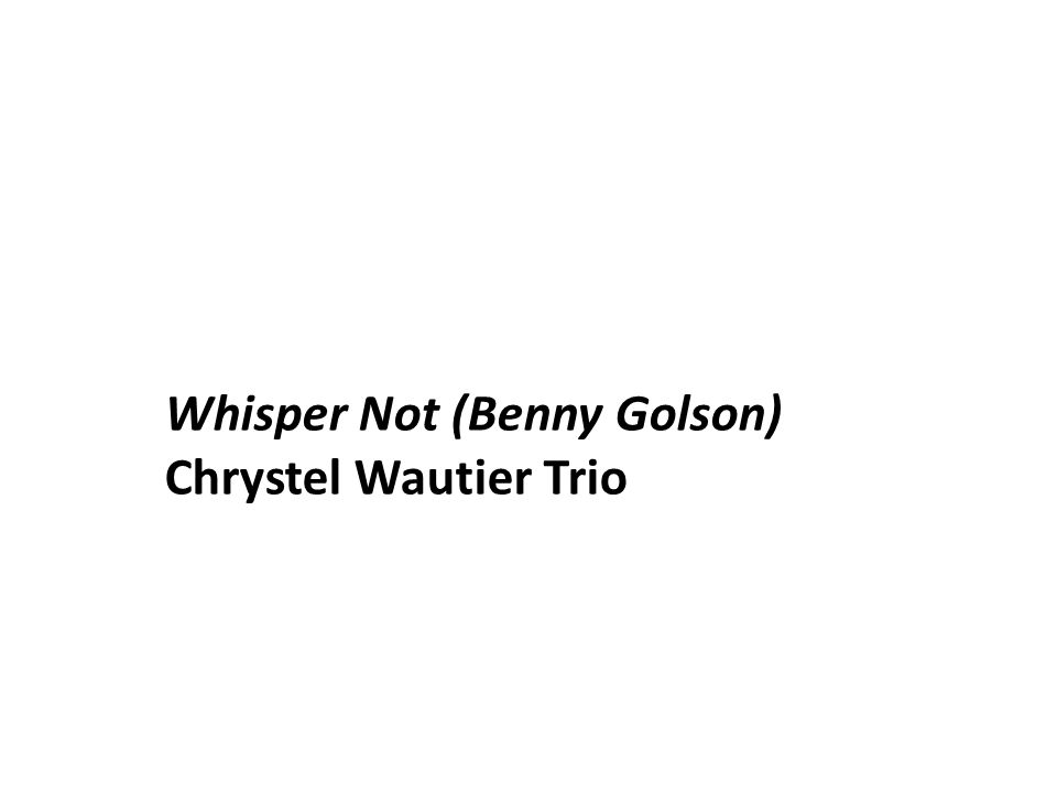 Whisper Not (Benny Golson) Chrystel Wautier Trio