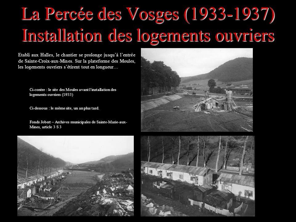 La Percée des Vosges (1933-1937) Installation des logements ouvriers Etabli aux Halles, le chantier se prolonge jusquà lentrée de Sainte-Croix-aux-Min