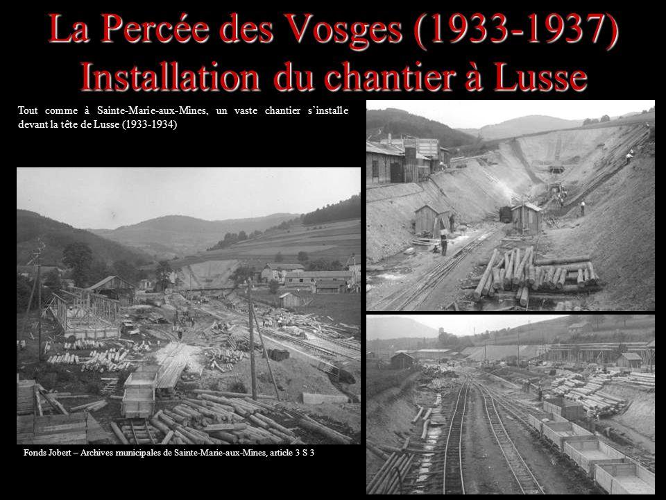 La Percée des Vosges (1933-1937) Installation du chantier à Lusse Tout comme à Sainte-Marie-aux-Mines, un vaste chantier sinstalle devant la tête de L