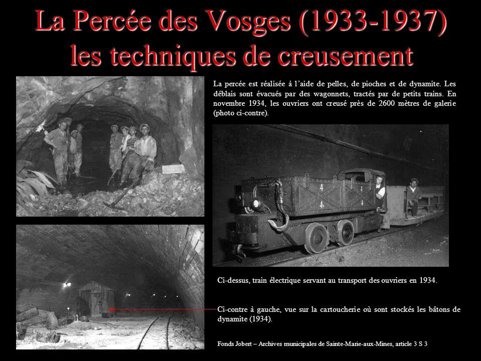 La Percée des Vosges (1933-1937) les techniques de creusement Fonds Jobert – Archives municipales de Sainte-Marie-aux-Mines, article 3 S 3 La percée e