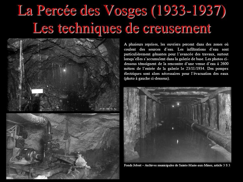 La Percée des Vosges (1933-1937) Les techniques de creusement A plusieurs reprises, les ouvriers percent dans des zones où coulent des sources deau. L