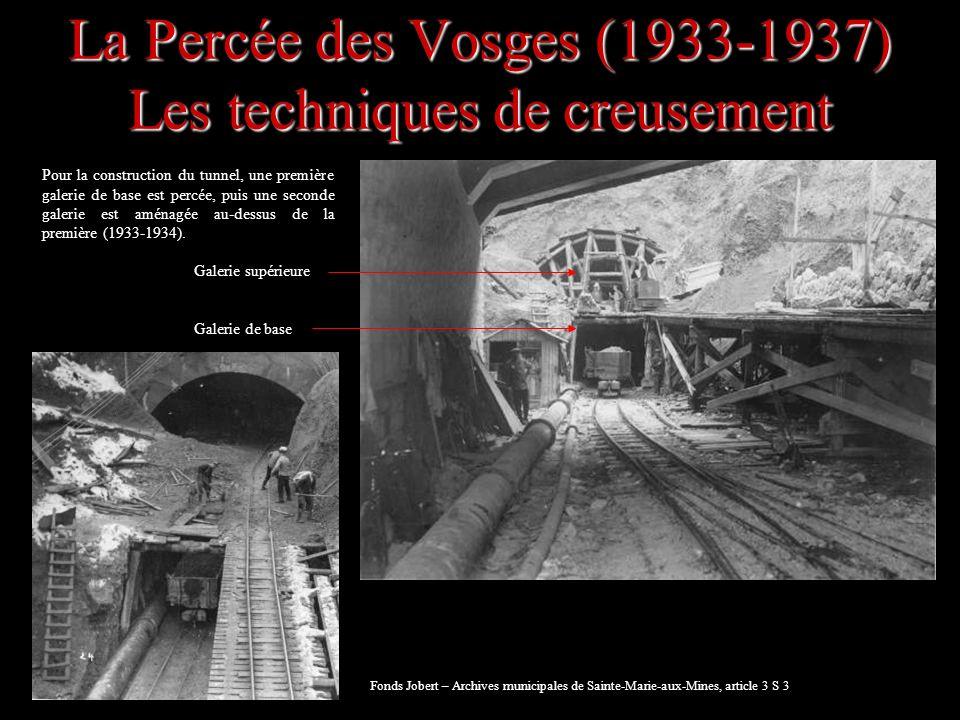 La Percée des Vosges (1933-1937) Les techniques de creusement Pour la construction du tunnel, une première galerie de base est percée, puis une second