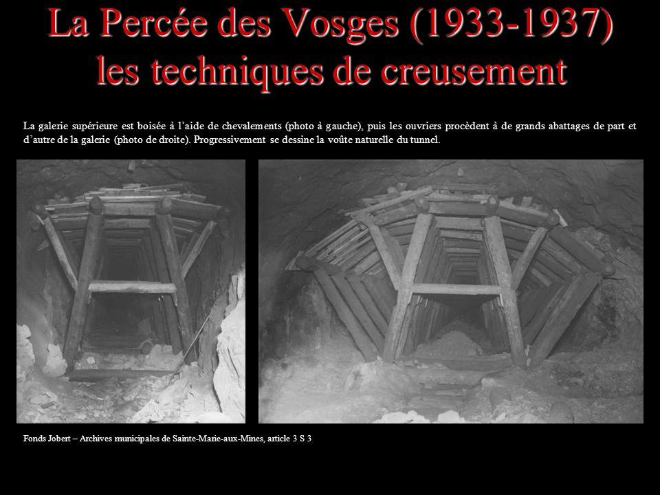 La Percée des Vosges (1933-1937) les techniques de creusement La galerie supérieure est boisée à laide de chevalements (photo à gauche), puis les ouvr