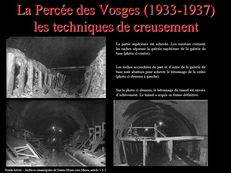 La Percée des Vosges (1933-1937) les techniques de creusement La partie supérieure est achevée. Les ouvriers creusent les roches séparant la galerie s