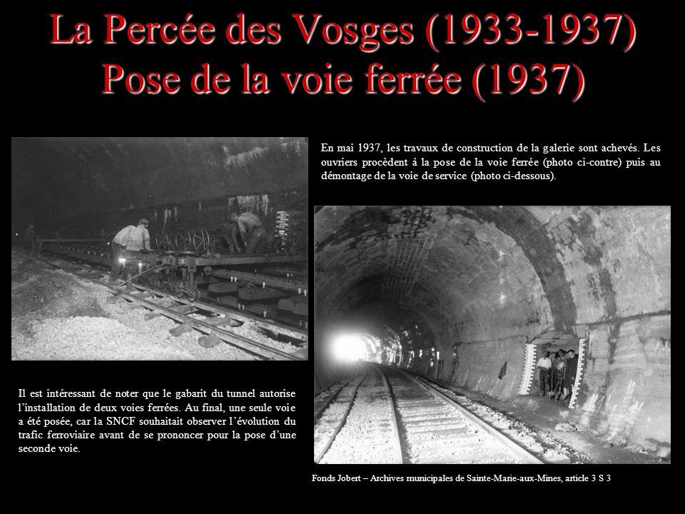 La Percée des Vosges (1933-1937) Pose de la voie ferrée (1937) En mai 1937, les travaux de construction de la galerie sont achevés. Les ouvriers procè