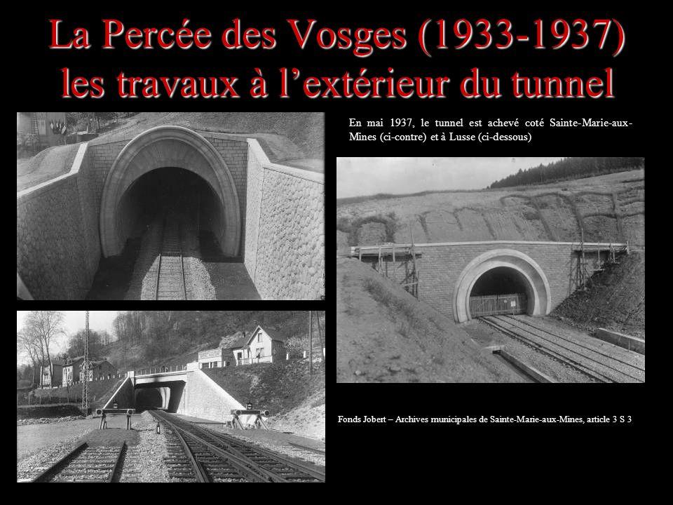 La Percée des Vosges (1933-1937) les travaux à lextérieur du tunnel En mai 1937, le tunnel est achevé coté Sainte-Marie-aux- Mines (ci-contre) et à Lu