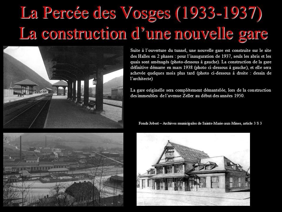 La Percée des Vosges (1933-1937) La construction dune nouvelle gare Suite à louverture du tunnel, une nouvelle gare est construite sur le site des Hal