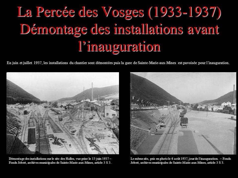 La Percée des Vosges (1933-1937) Démontage des installations avant linauguration En juin et juillet 1937, les installations du chantier sont démontées