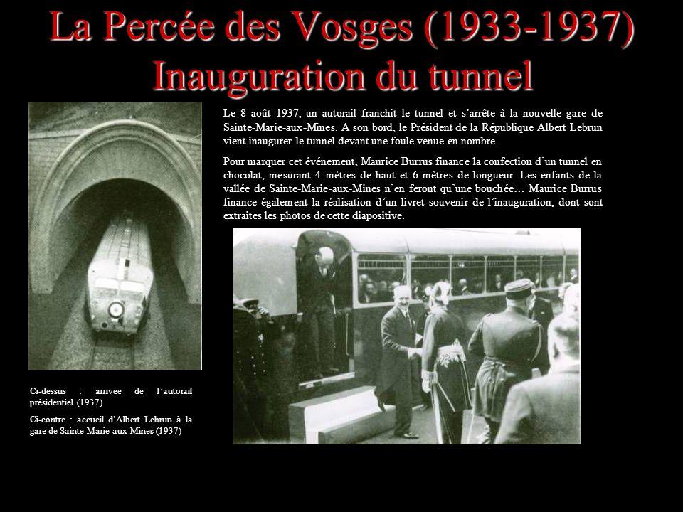 La Percée des Vosges (1933-1937) Inauguration du tunnel Le 8 août 1937, un autorail franchit le tunnel et sarrête à la nouvelle gare de Sainte-Marie-a