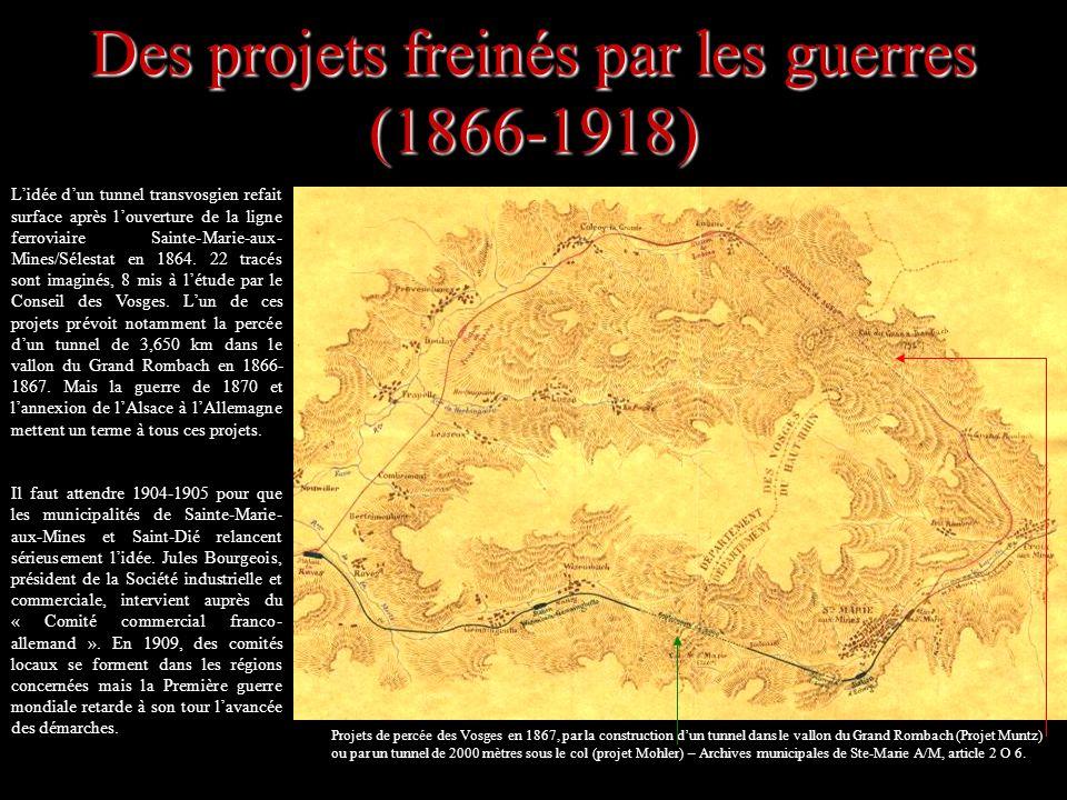 Des projets freinés par les guerres (1866-1918) Lidée dun tunnel transvosgien refait surface après louverture de la ligne ferroviaire Sainte-Marie-aux