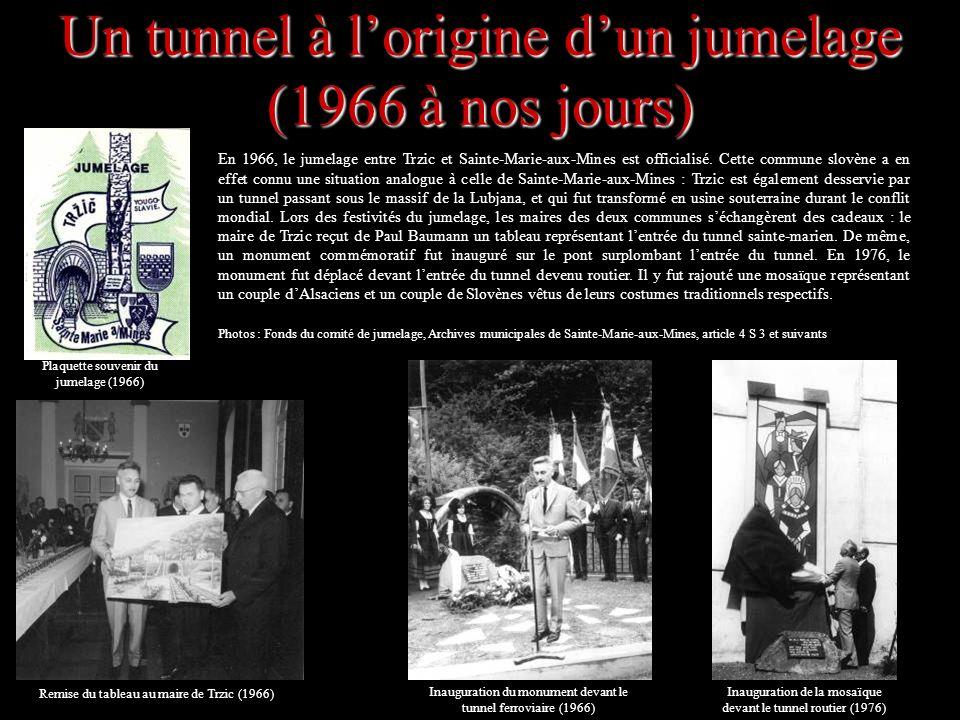 Un tunnel à lorigine dun jumelage (1966 à nos jours) En 1966, le jumelage entre Trzic et Sainte-Marie-aux-Mines est officialisé. Cette commune slovène