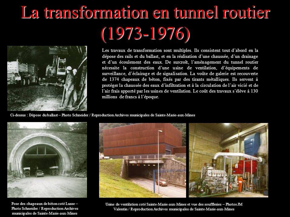 La transformation en tunnel routier (1973-1976) Les travaux de transformation sont multiples. Ils consistent tout dabord en la dépose des rails et du