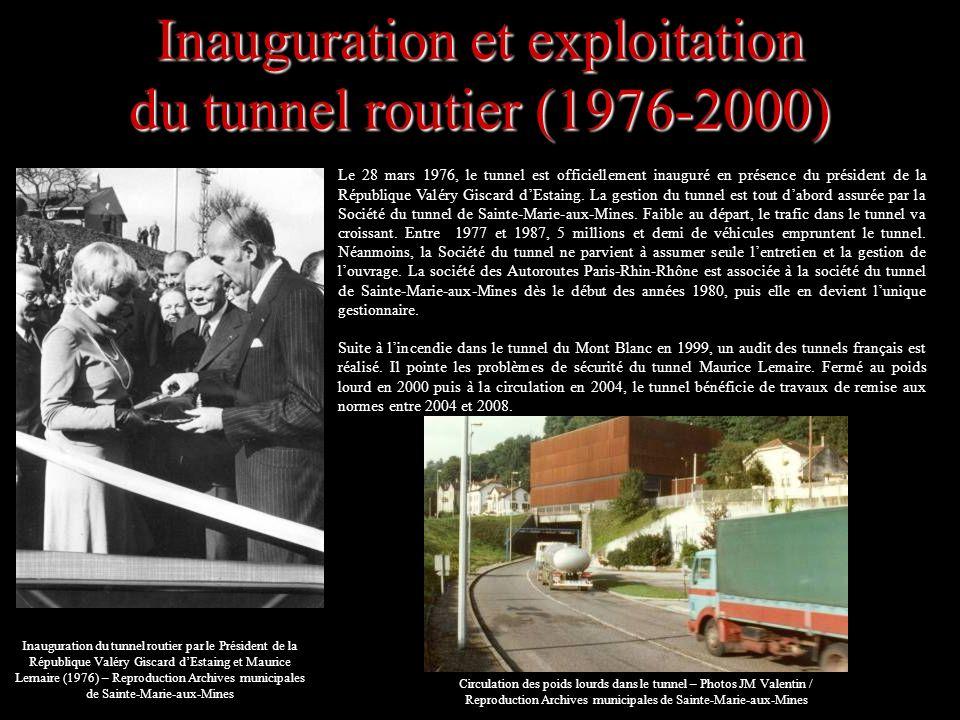 Inauguration et exploitation du tunnel routier (1976-2000) Le 28 mars 1976, le tunnel est officiellement inauguré en présence du président de la Répub