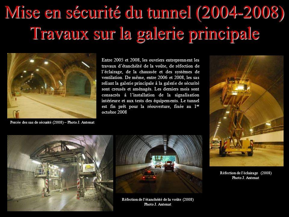 Mise en sécurité du tunnel (2004-2008) Travaux sur la galerie principale Entre 2005 et 2008, les ouvriers entreprennent les travaux détanchéité de la