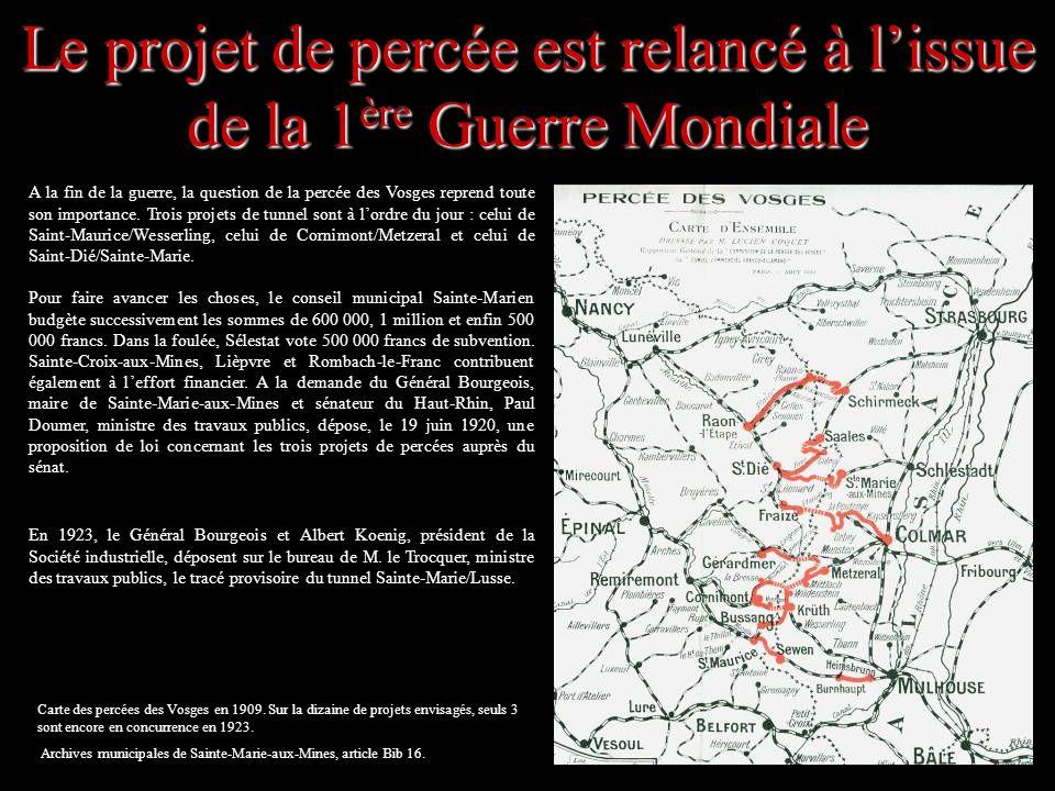 Les tracés envisagés par Laubi et Fischer (1905-1909) Avant ladoption définitive du projet, des ingénieurs ont esquissé - dès la fin du 19 e siècle - les tracés envisageables pour la percée des Vosges dans le secteur de Sainte-Marie-aux-Mines.