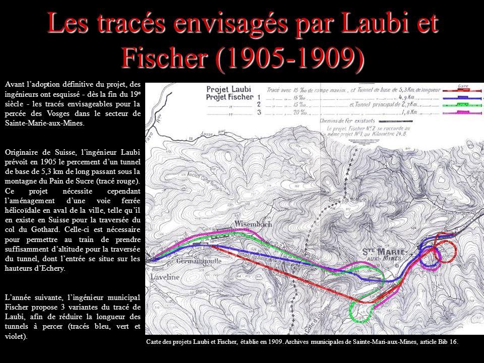 Les tracés envisagés par Laubi et Fischer (1905-1909) Avant ladoption définitive du projet, des ingénieurs ont esquissé - dès la fin du 19 e siècle -