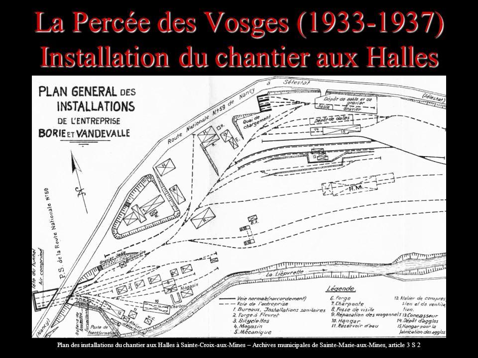La Percée des Vosges (1933-1937) Installation du chantier aux Halles Plan des installations du chantier aux Halles à Sainte-Croix-aux-Mines – Archives