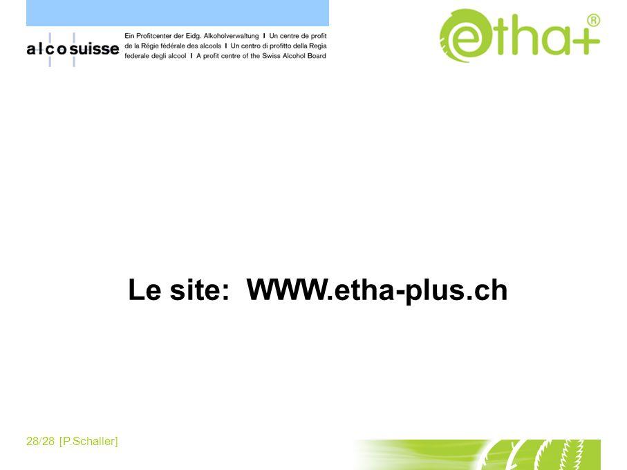 28/28 [P.Schaller] Contenu Le site: WWW.etha-plus.ch